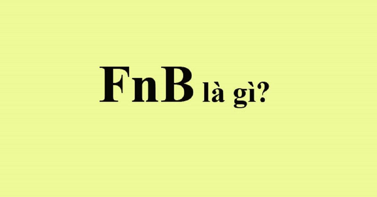 FnB là gì? Tất tần tật những thông tin cần biết về FnB
